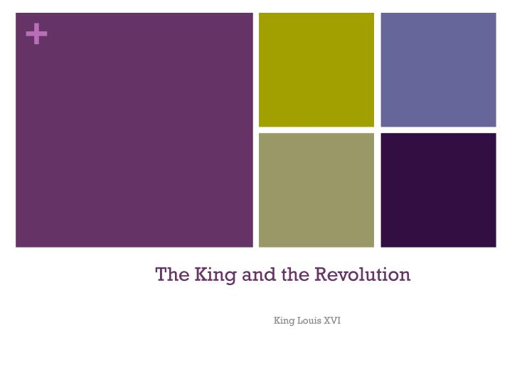 The king and the revolution