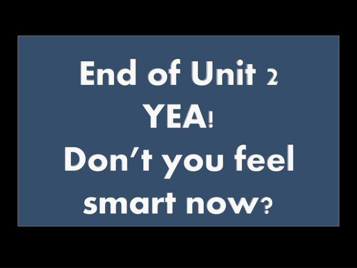 End of Unit 2
