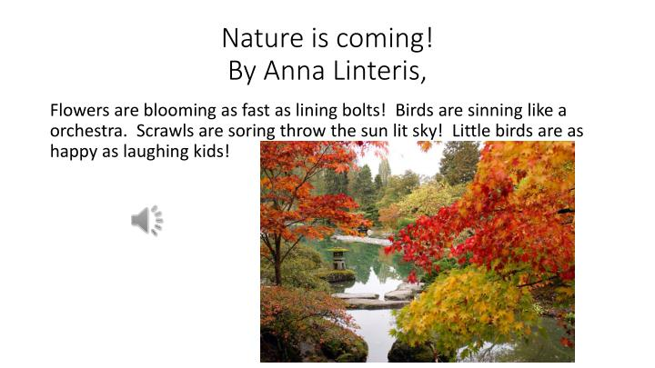 Nature is coming by anna linteris