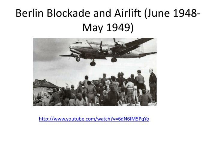 Berlin Blockade and Airlift (June 1948-May 1949)