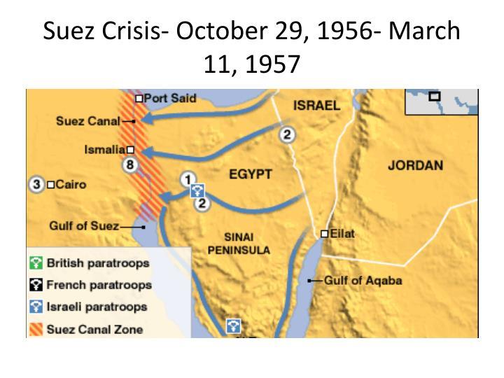 Suez Crisis- October 29, 1956- March 11, 1957
