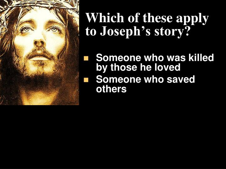 Which of these apply to Joseph's story?