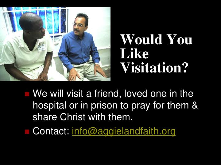Would You Like Visitation?