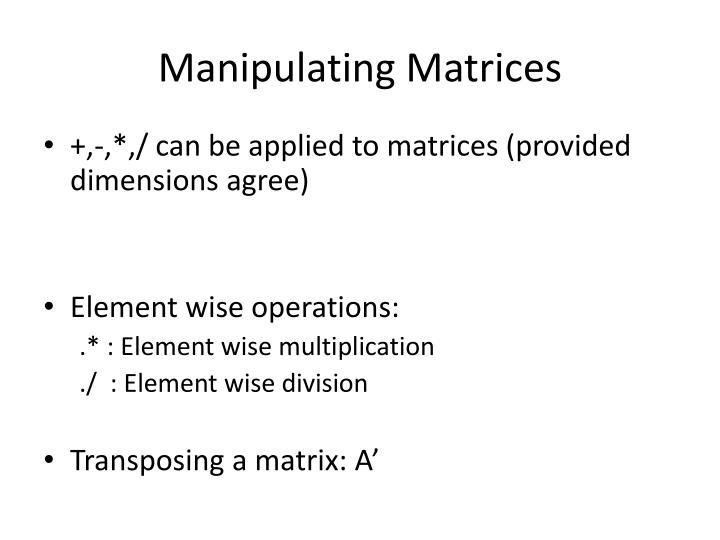 Manipulating Matrices
