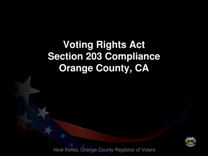 Voting rights act section 203 compliance orange county ca