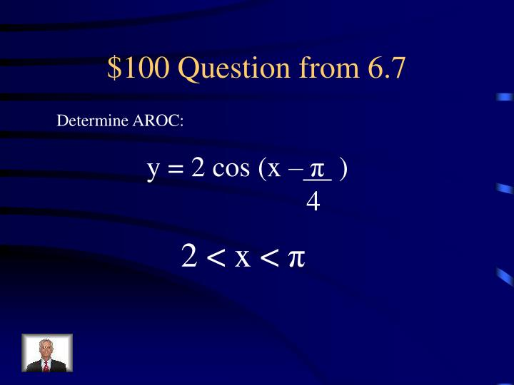 $100 Question from 6.7