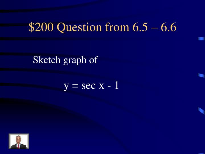 $200 Question from 6.5 – 6.6