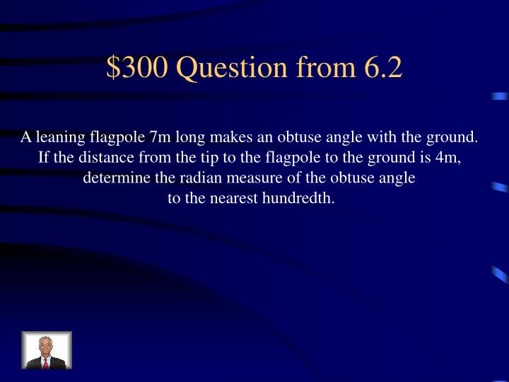 $300 Question from 6.2