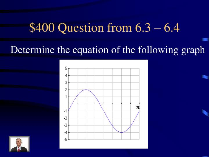 $400 Question from 6.3 – 6.4