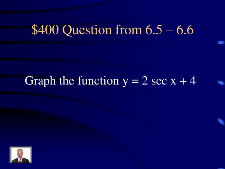 $400 Question from 6.5 – 6.6