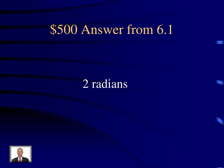 $500 Answer from 6.1