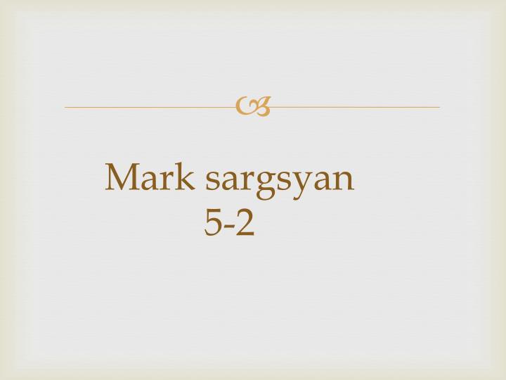 Mark sargsyan 5 2