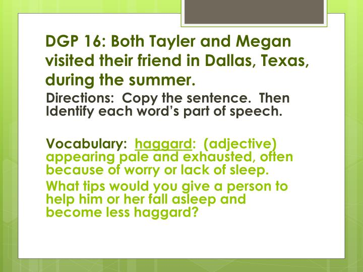 dgp 16 both tayler and megan visited their friend in dallas texas during the summer