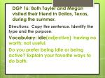 dgp 16 both tayler and megan visited their friend in dallas texas during the summer1