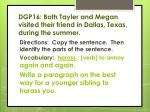 dgp16 both tayler and megan visited their friend in dallas texas during the summer