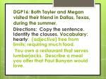 dgp16 both tayler and megan visited their friend in dallas texas during the summer1