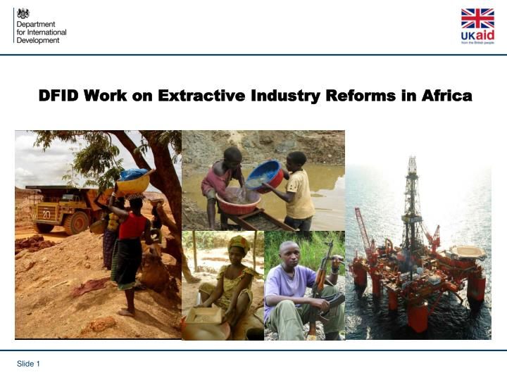 dfid work on extractive industry reforms in africa n.