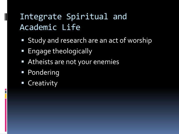 Integrate Spiritual and Academic Life