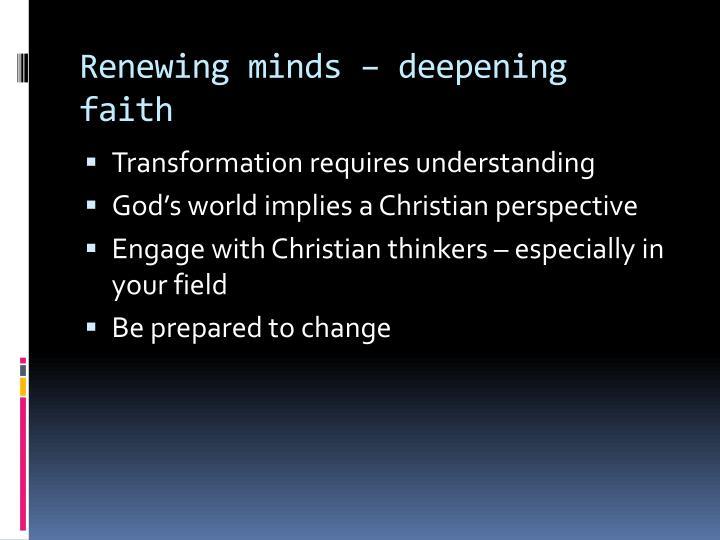 Renewing minds – deepening faith
