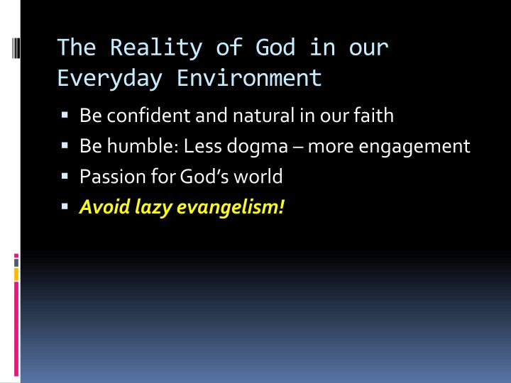 The Reality of God in our Everyday Environment