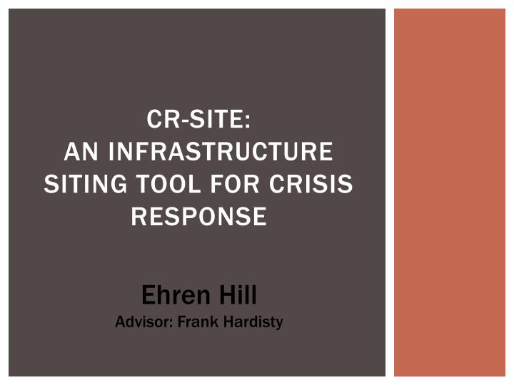 Cr site an infrastructure siting tool for crisis response