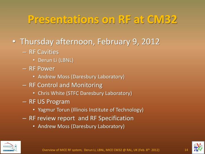 Presentations on RF at CM32