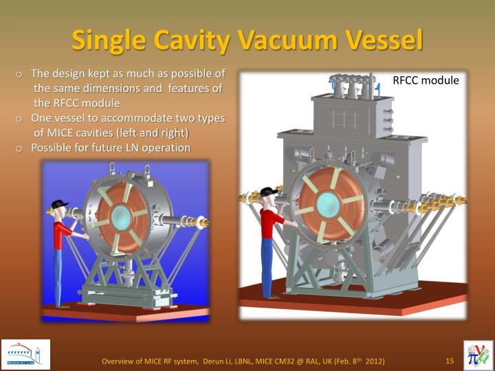 Single Cavity Vacuum Vessel