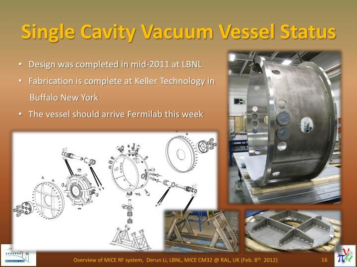 Single Cavity Vacuum Vessel Status