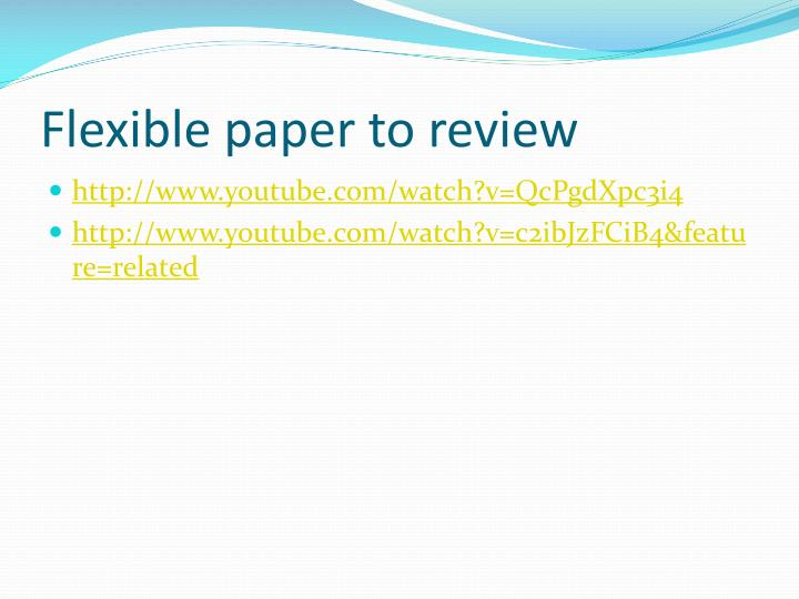 Flexible paper to review
