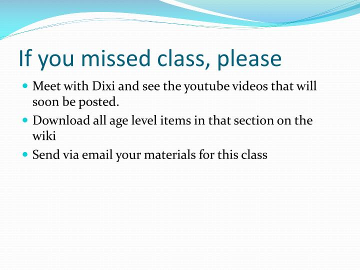 If you missed class, please