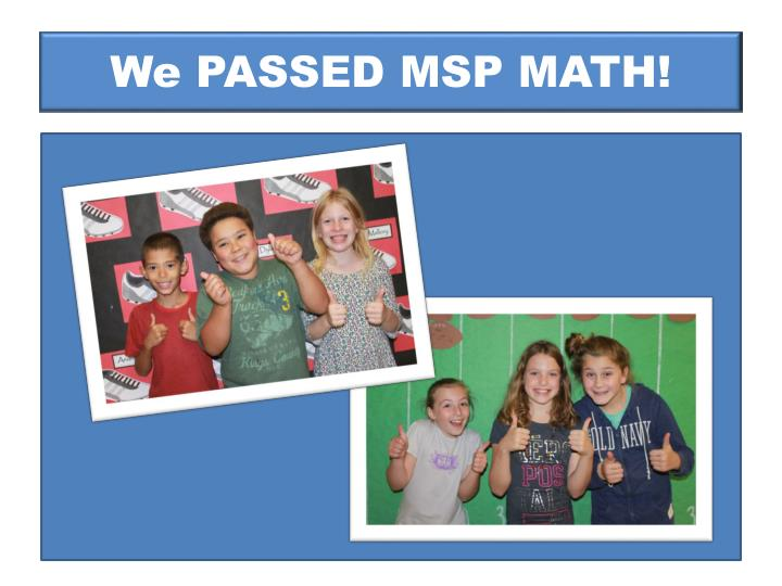 We PASSED MSP MATH!