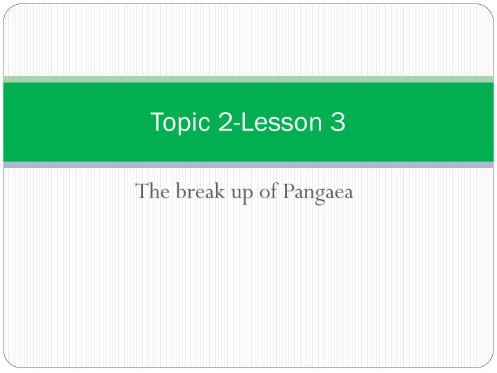 Topic 2-Lesson 3