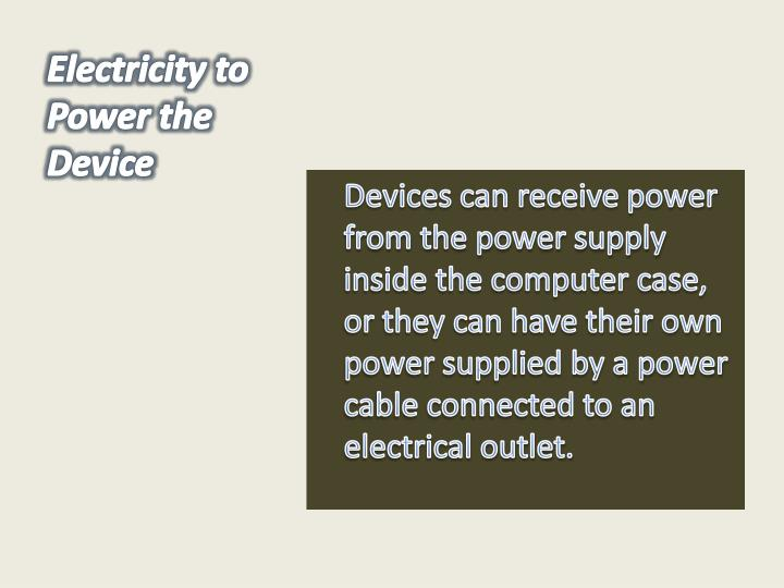 Electricity to Power the Device
