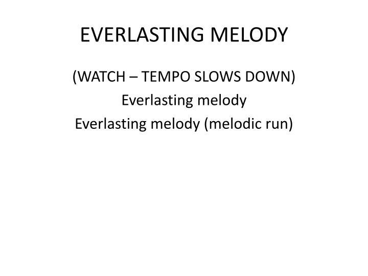 EVERLASTING MELODY