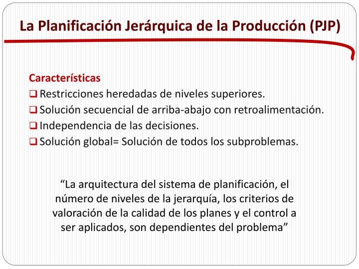 La Planificación Jerárquica de la Producción (PJP)