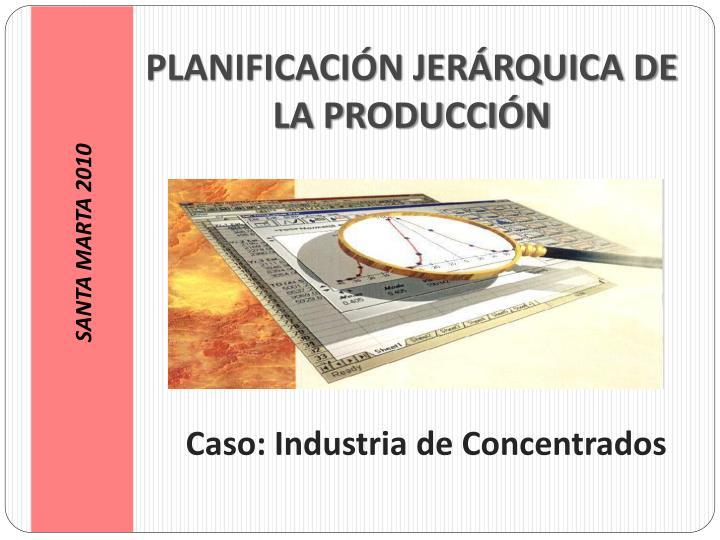 PLANIFICACIÓN JERÁRQUICA DE LA PRODUCCIÓN