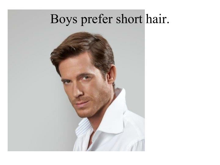 Boys prefer short hair