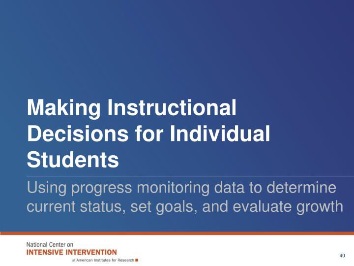 Making Instructional Decisions for Individual Students