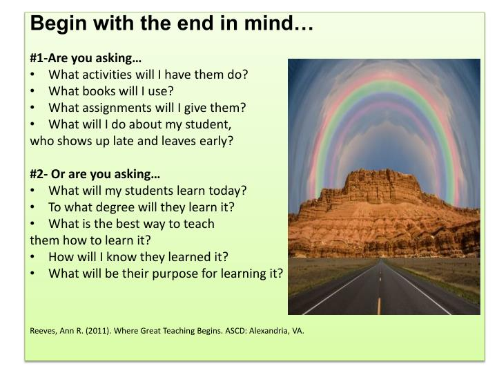 Begin with the end in mind…