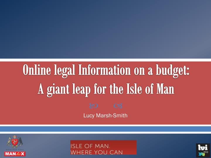 Online legal information on a budget a giant leap for the isle of man