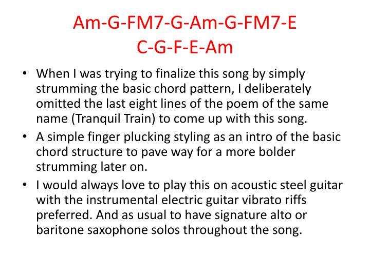 Am-G-FM7-G-Am-G-FM7-E