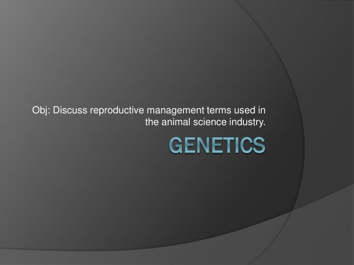 obj discuss reproductive management terms used in the animal science industry