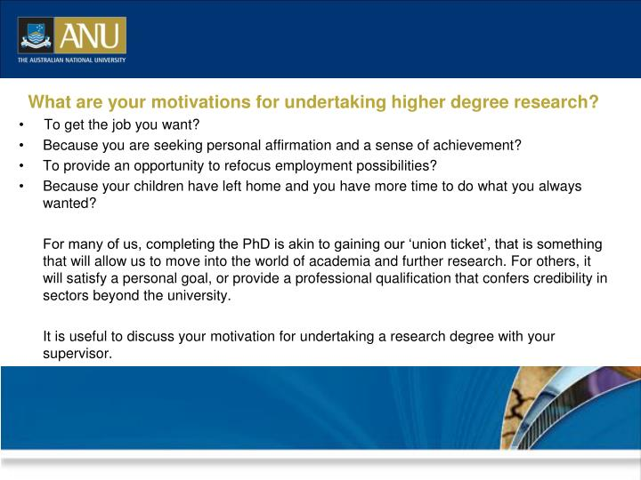 What are your motivations for undertaking higher degree research?