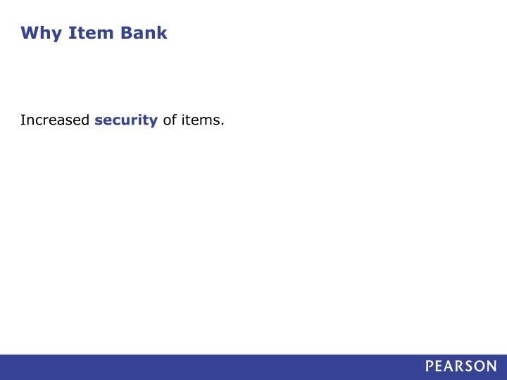 Why Item Bank