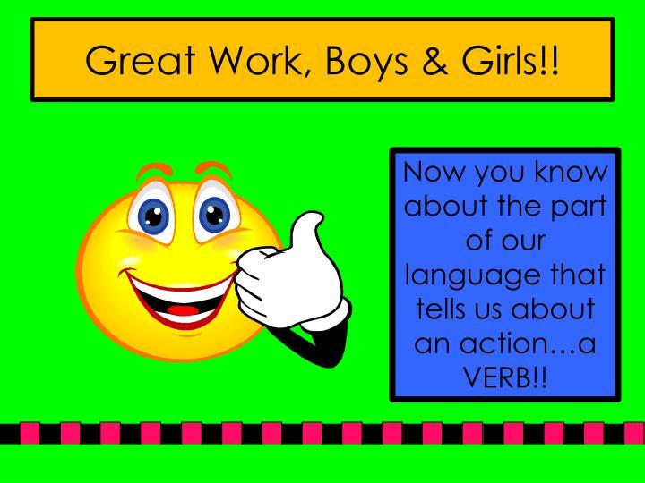Great Work, Boys & Girls!!