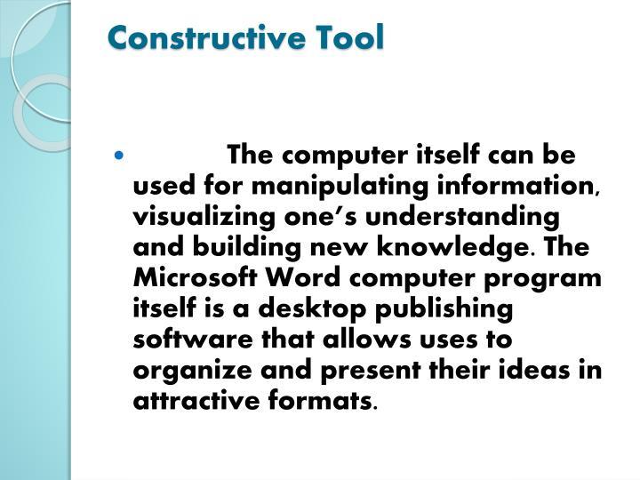 Constructive Tool