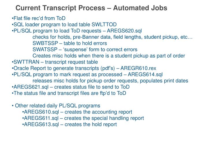 Current Transcript Process – Automated Jobs