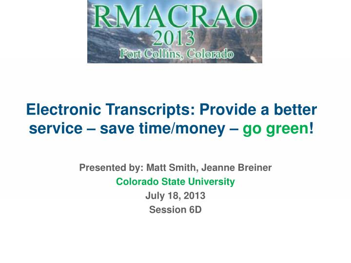 Electronic Transcripts: Provide a better service – save time/money –