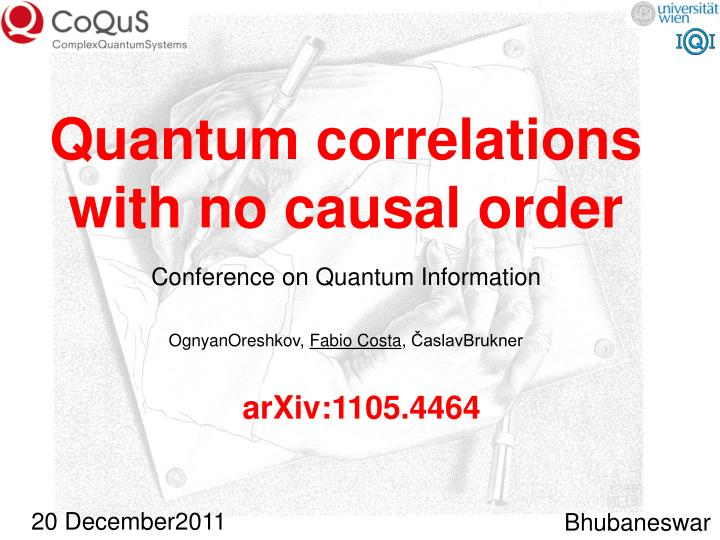 quantum correlations with no causal order n.