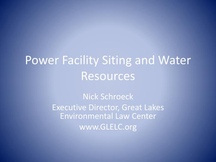 Power facility siting and water resources